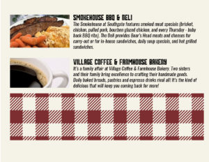 dining options at Southgate include the smokehouse bbq and deli, village coffee, and farmhouse bakery.